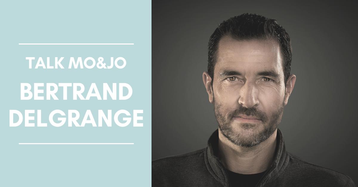 LES TALK MO&JO - Bertrand Delgrange