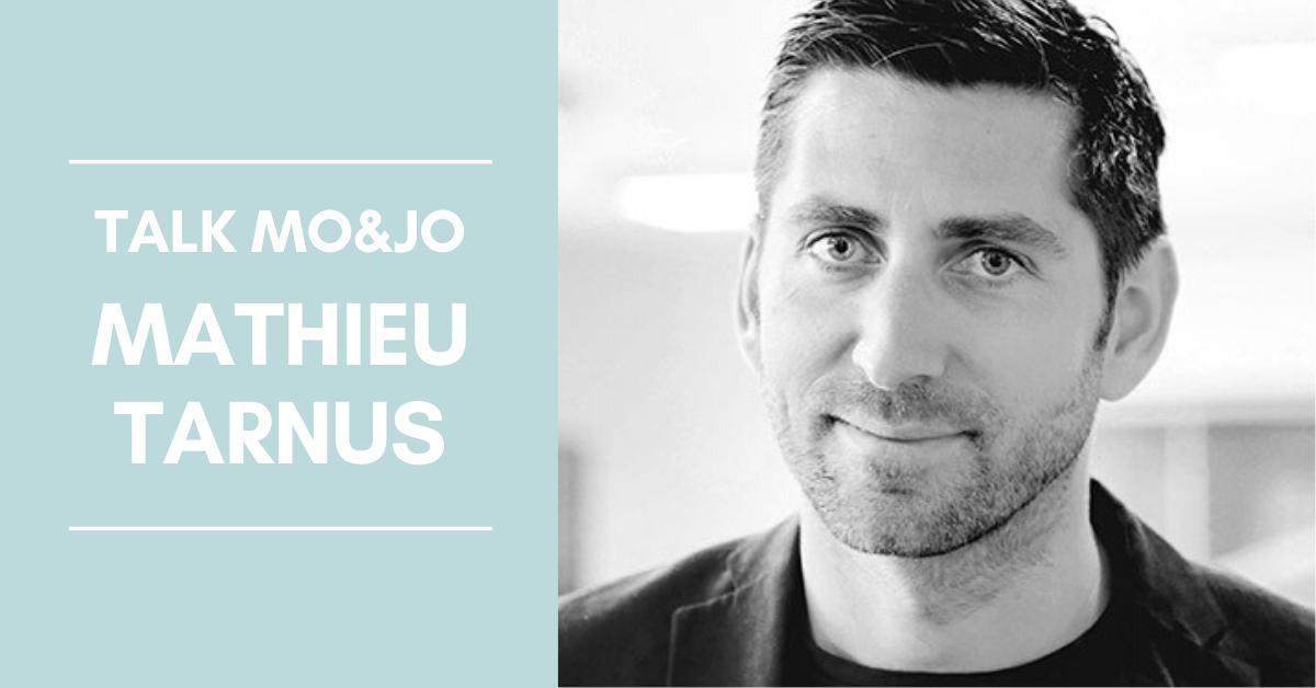LES TALK MO&JO - Mathieu Tarnus
