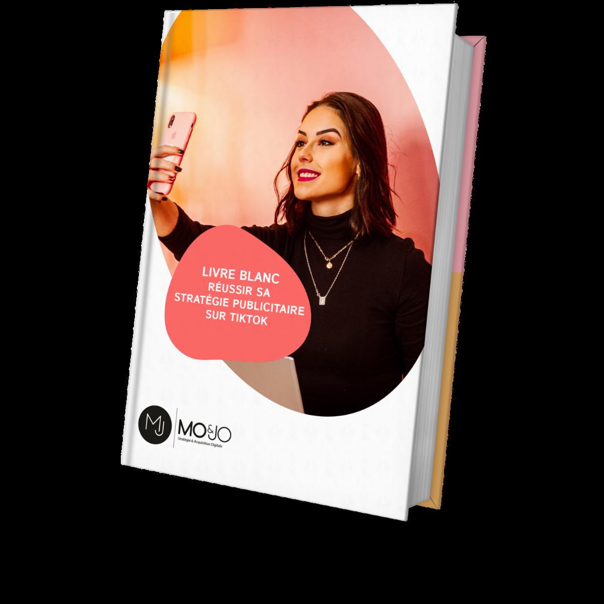 Livre Blanc - Réussir sa stratégie publicitaire sur TikTok